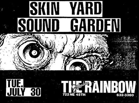 Soundgarden & Skin Yard - Tuesday, July 30, 1985